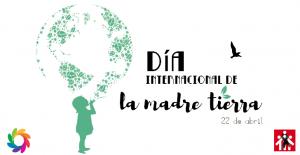 22 Abril: Día Internacional de la Madre Tierra